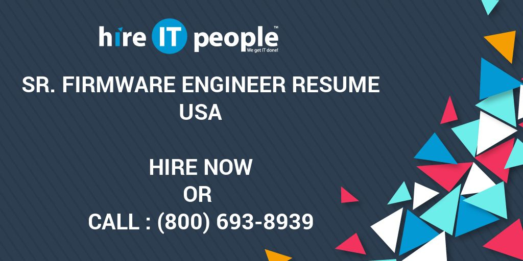 Sr  Firmware Engineer Resume - Hire IT People - We get IT done