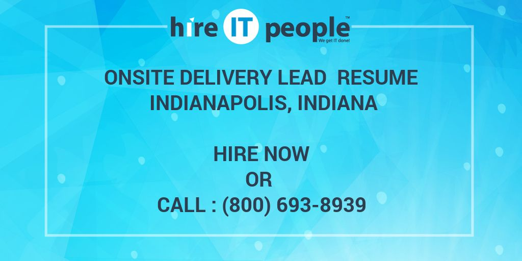 Onsite Delivery Lead Resume Indianapolis, Indiana - Hire IT