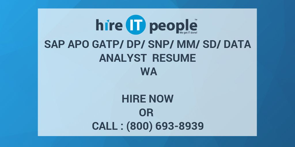 Sap Apo Gatp Dp Snp Mm Sd Data Analyst Resume Wa Hire It People