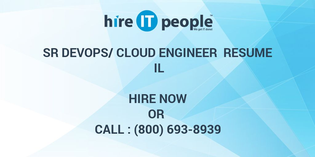 Sr DevOps/Cloud Engineer Resume IL - Hire IT People - We get IT done