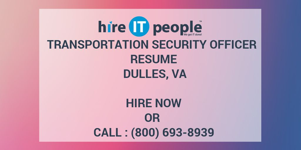 Transportation Security Officer Resume Dulles Va Hire It People