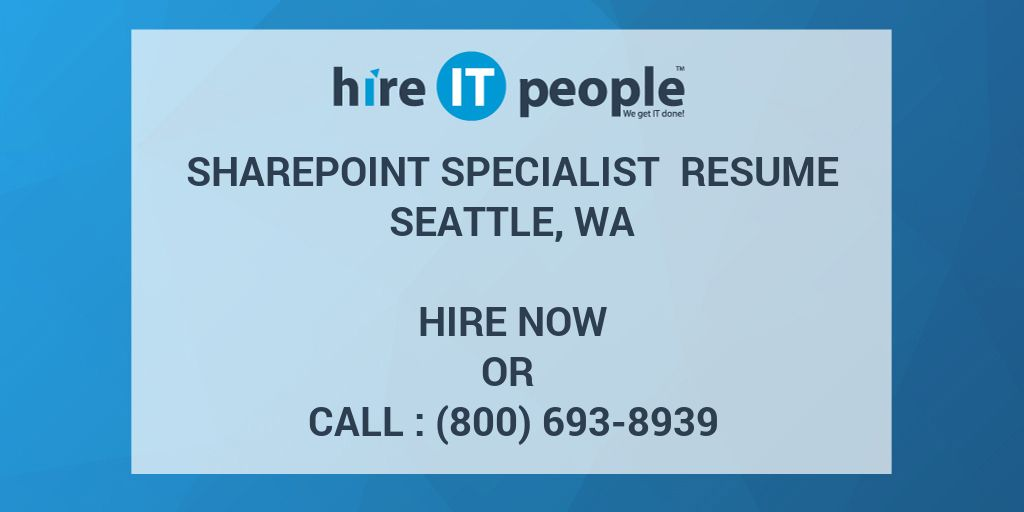 SHAREPOINT SPECIALIST Resume Seattle, WA - Hire IT People - We get ...