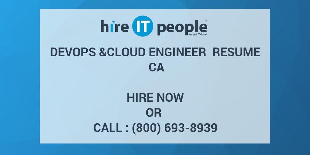 DevOps &Cloud Engineer Resume CA - Hire IT People - We get IT done