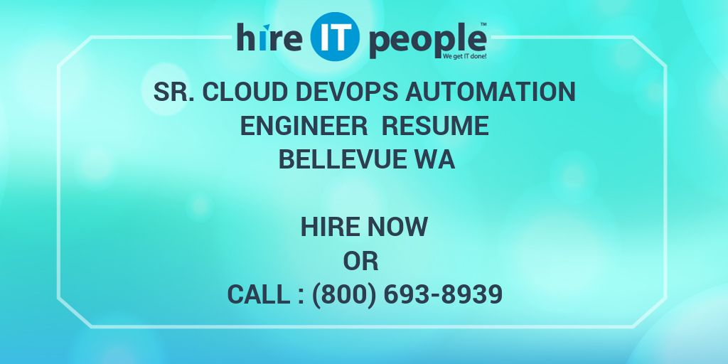 Sr  Cloud DevOps Automation Engineer Resume Bellevue WA - Hire IT