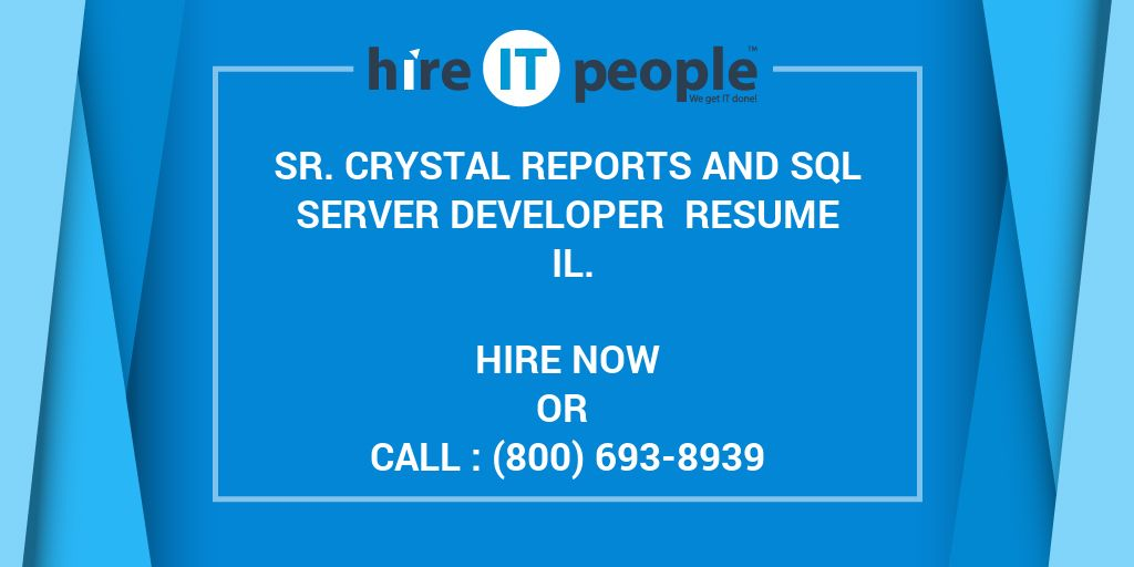 Sr. Crystal Reports and SQL Server Developer Resume IL. - Hire IT People - We get IT done