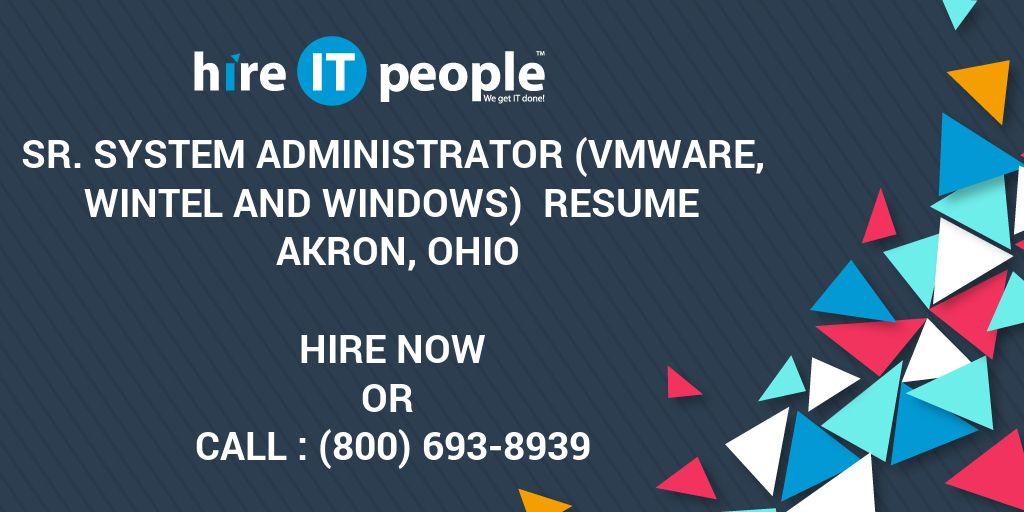 Sr System Administrator Vmware Wintel And Windows Resume Akron