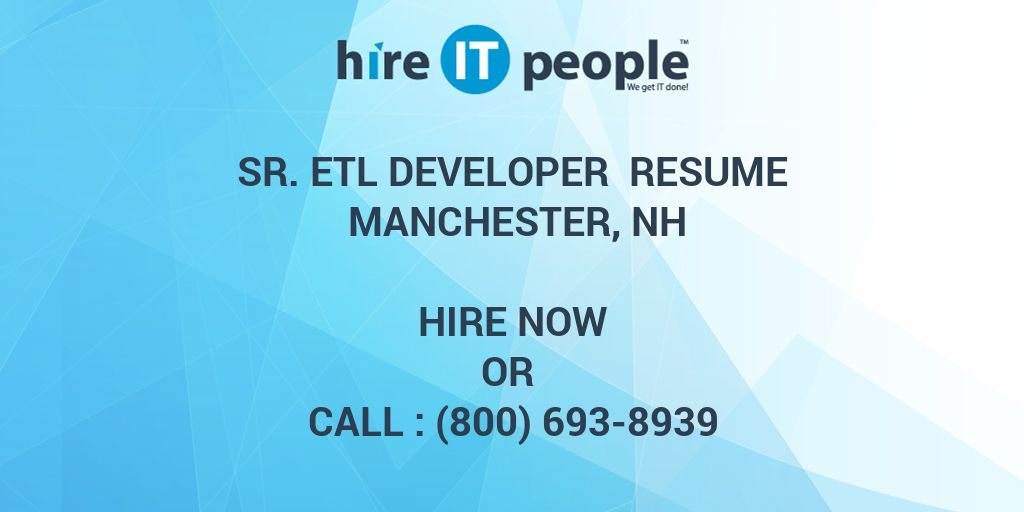 sr etl developer resume manchester nh hire it people we get