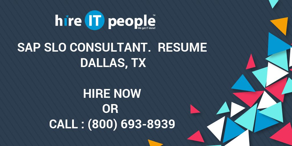 SAP SLO Consultant  Resume Dallas, TX - Hire IT People - We get IT done