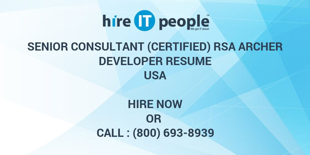 Senior Consultant Certified Rsa Archer Developer Resume Hire It People We Get It Done