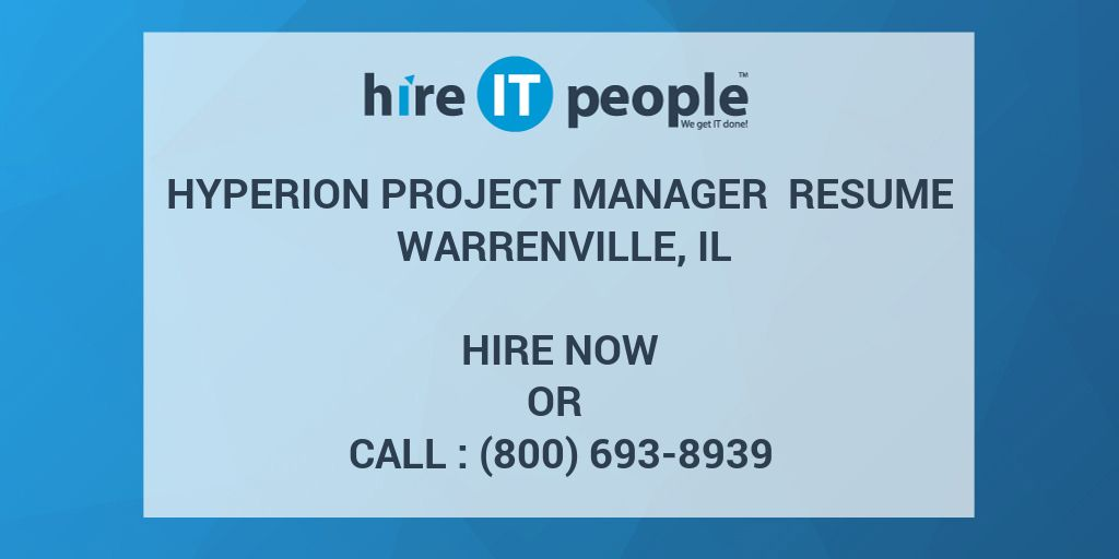 Hyperion Project Manager Resume Warrenville Il Hire It People