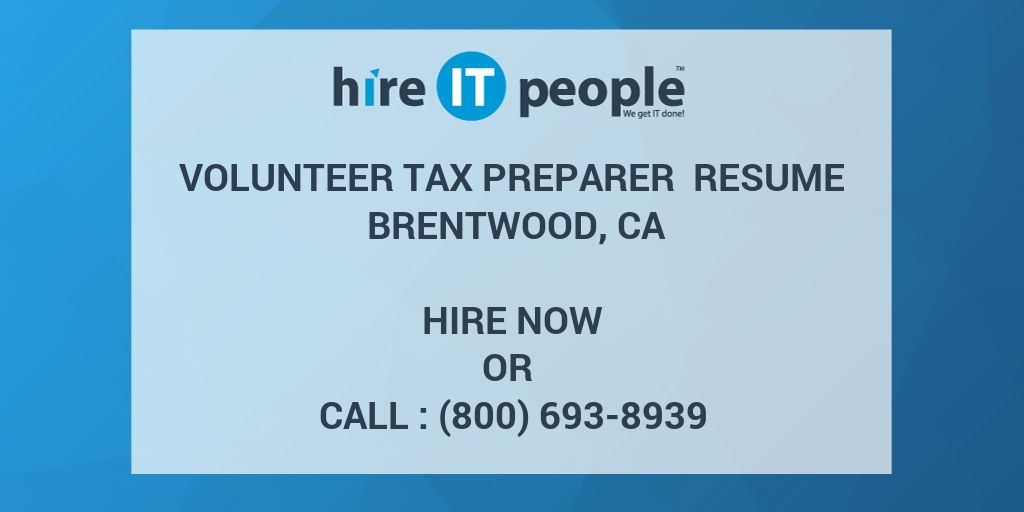 volunteer tax preparer resume brentwood ca hire it people we get it done