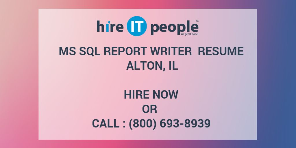 ms sql report writer resume alton il hire it people we get it