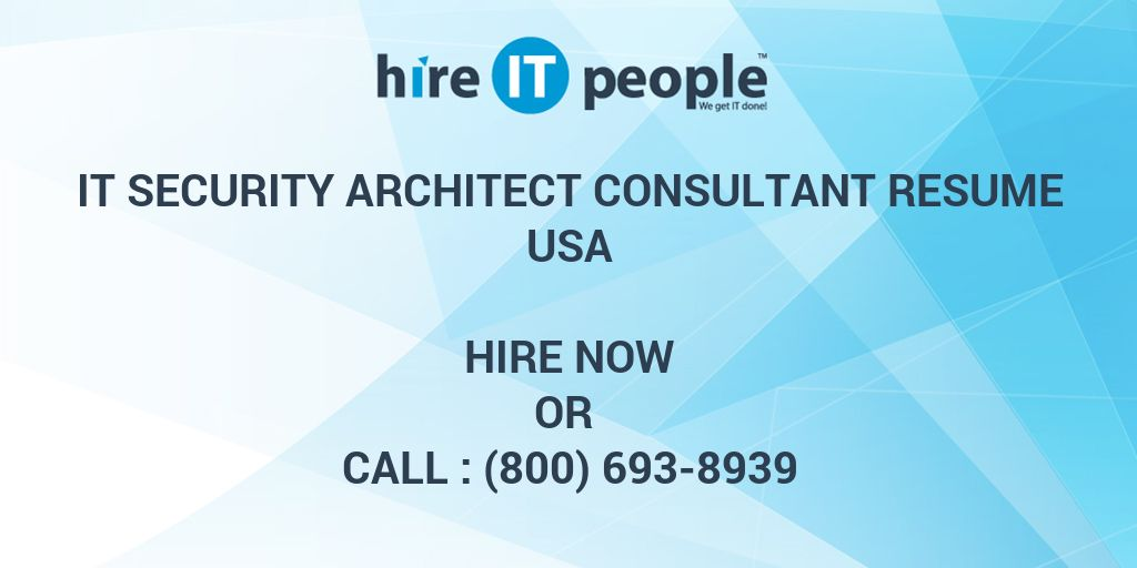 IT Security Architect consultant RESUME - Hire IT People - We get IT ...