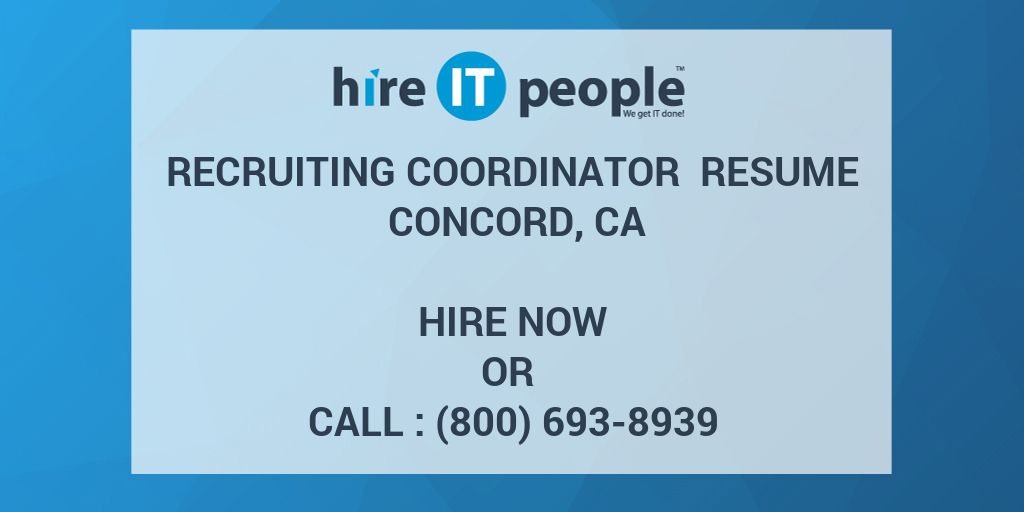 Recruiting Coordinator Resume Concord, CA   Hire IT People   We Get IT Done  Recruiting Coordinator Resume