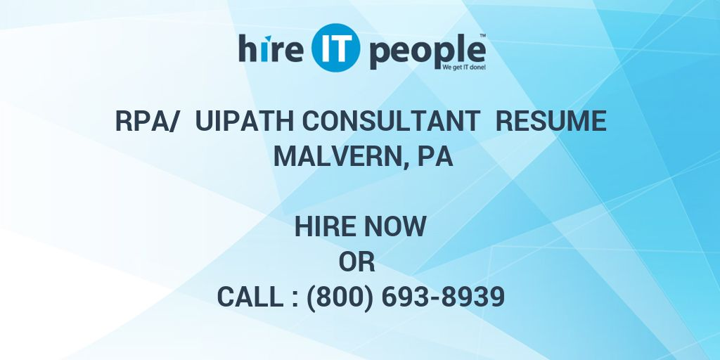 RPA/ UIPath Consultant Resume Malvern, PA - Hire IT People - We get