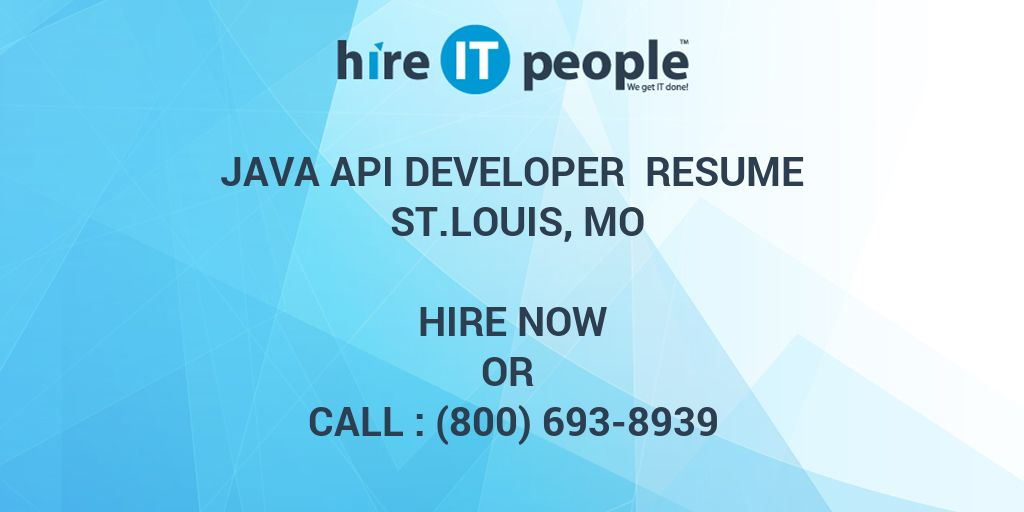 JAVA API Developer Resume St Louis, MO - Hire IT People - We