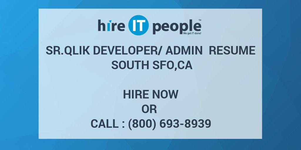 Sr Qlik Developer/Admin Resume South SFO,CA - Hire IT People