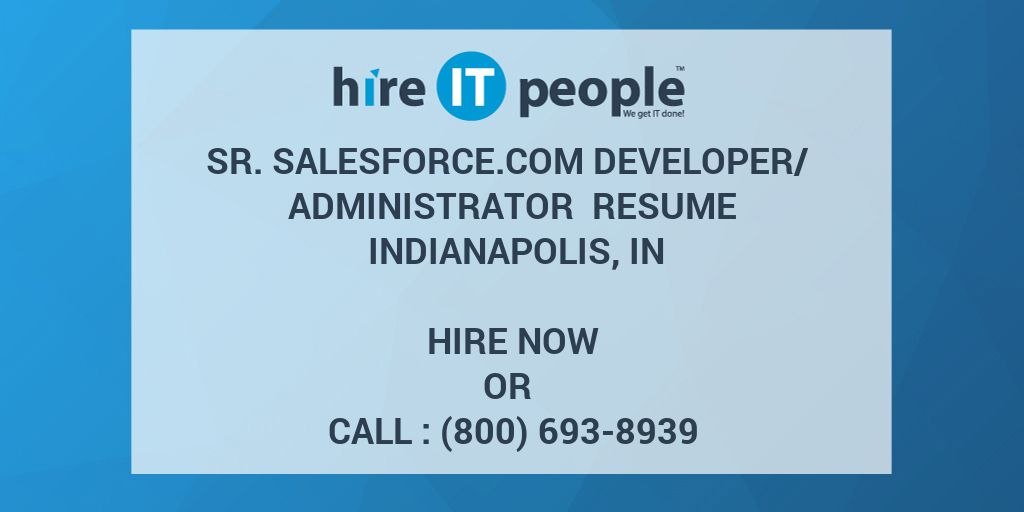 Sr  Salesforce com Developer/ Administrator Resume Indianapolis, IN