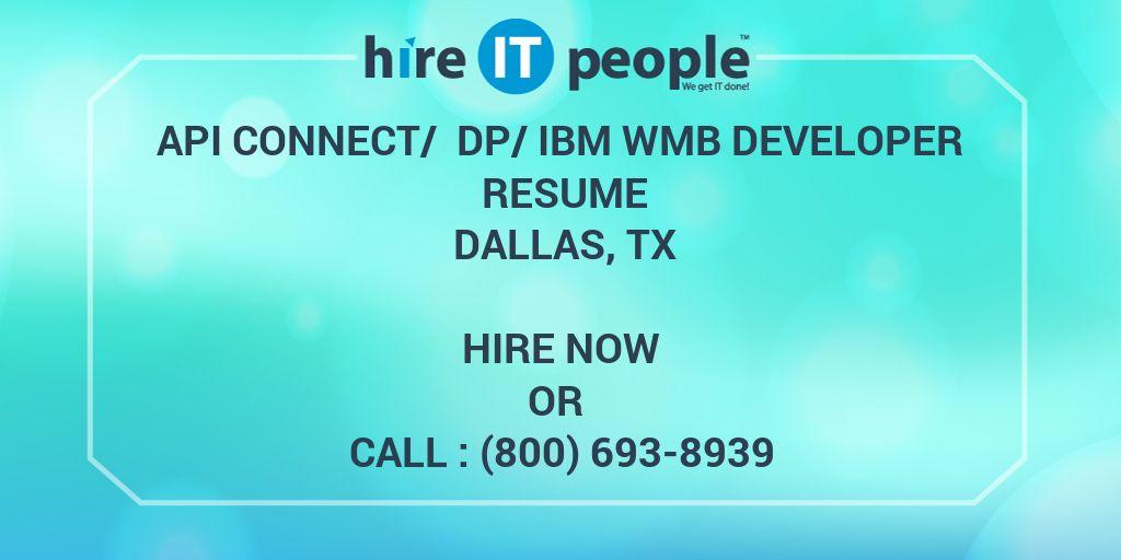 API Connect/ DP/IBM WMB Developer Resume Dallas, TX - Hire
