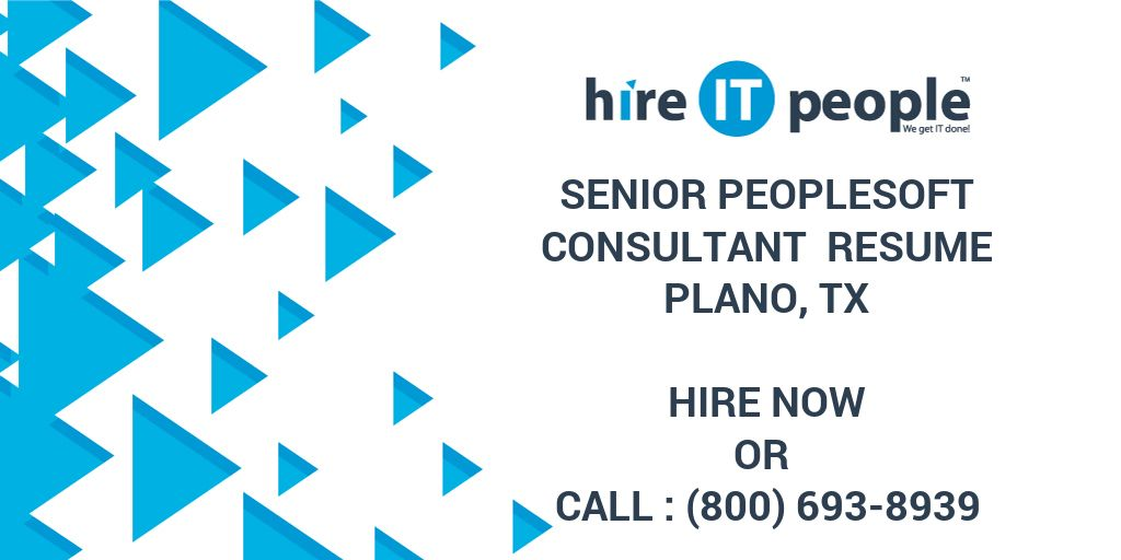 senior peoplesoft consultant resume plano tx hire it people we get it done