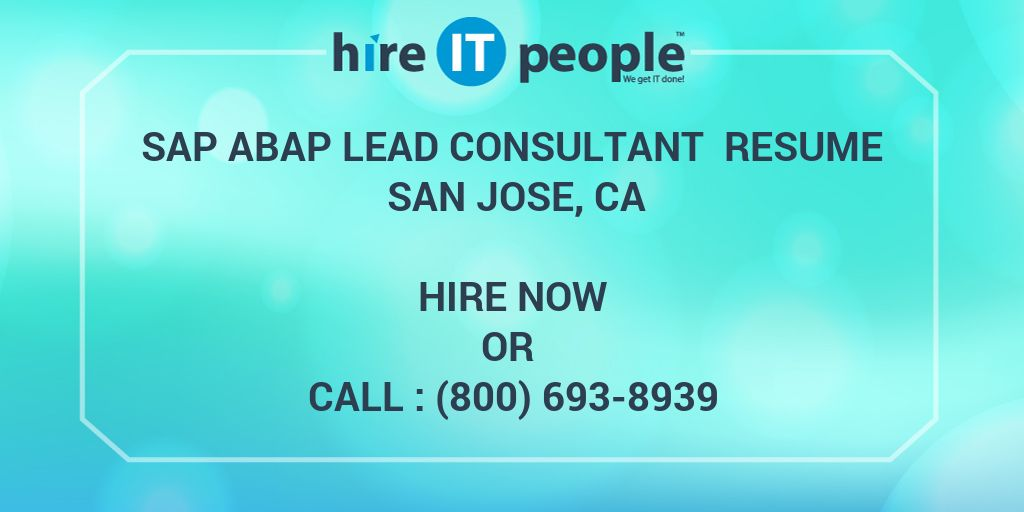 SAP ABAP Lead Consultant Resume San Jose, CA - Hire IT