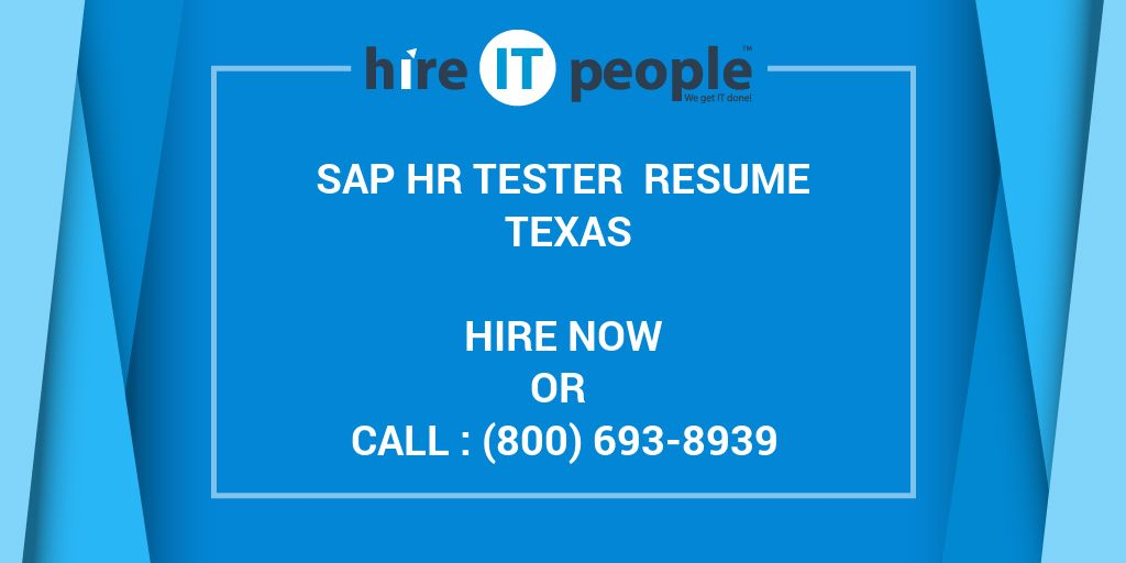 sap hr tester resume texas hire it people we get it done
