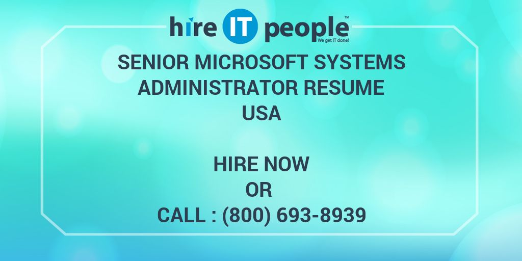 Senior Microsoft Systems Administrator Resume - Hire IT