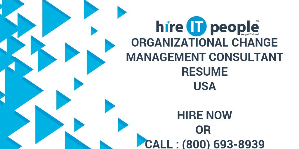 Organizational Change Management Consultant Resume Hire It People