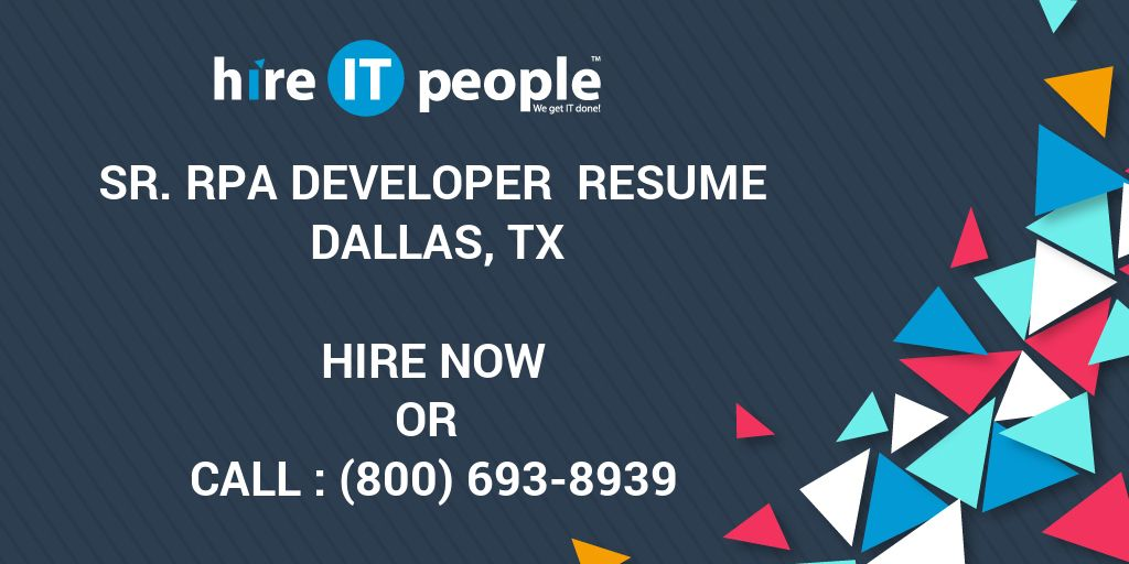 Sr  RPA Developer Resume Dallas, TX - Hire IT People - We get IT done