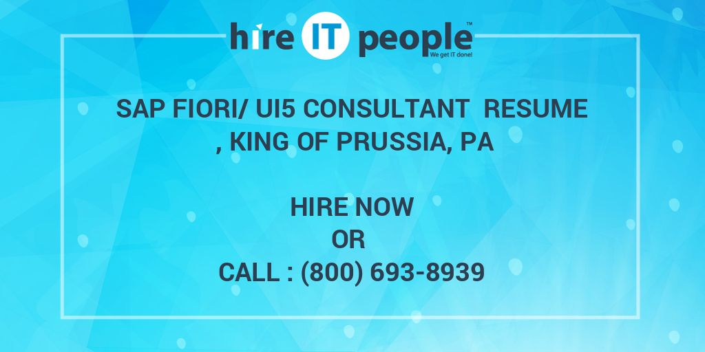 SAP Fiori/UI5 Consultant Resume , KING OF PRUSSIA, PA - Hire IT