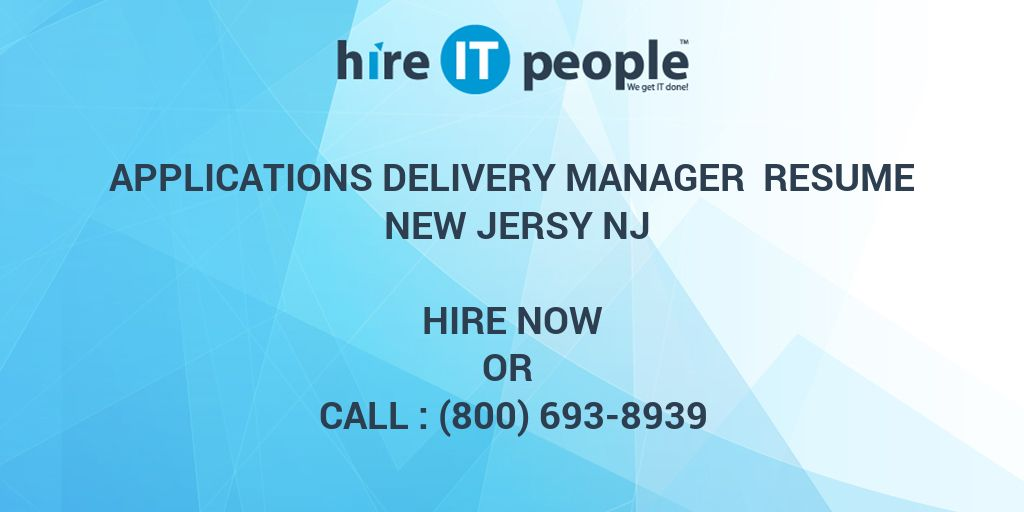 Applications Delivery Manager Resume New Jersy Nj Hire It People