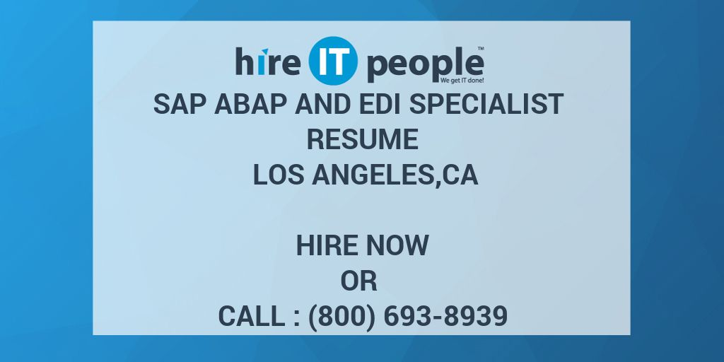 SAP ABAP and EDI Specialist Resume Los Angeles,CA - Hire IT
