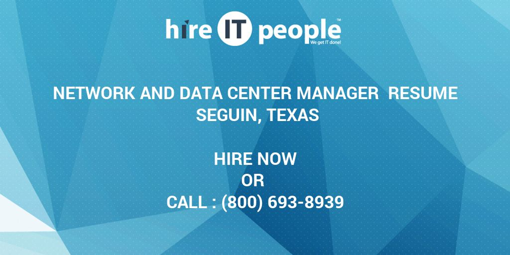Network and Data Center Manager Resume Seguin, Texas - Hire IT ...