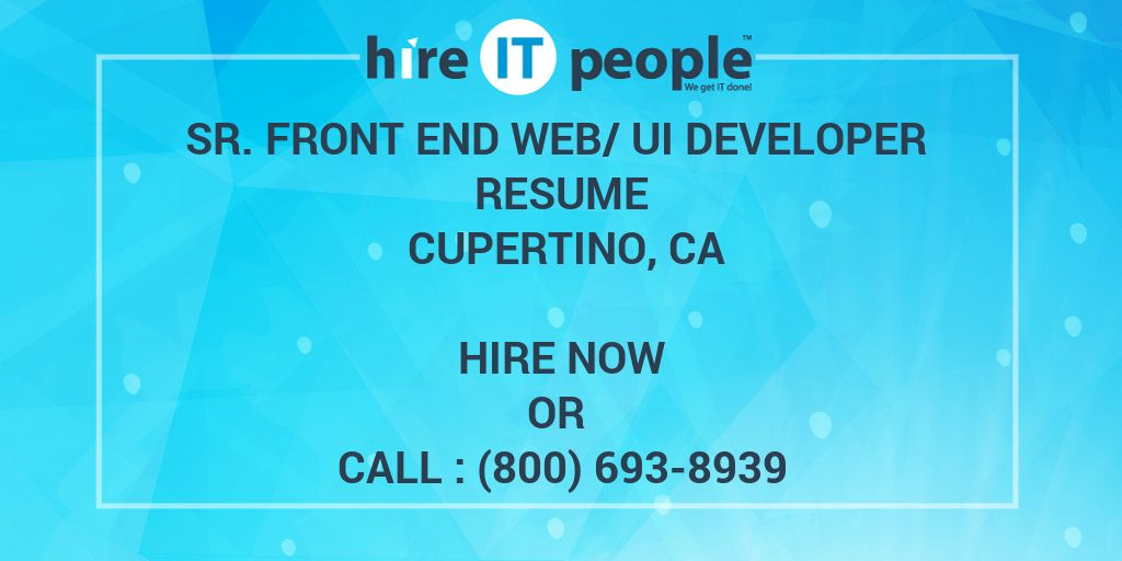 Sr  Front End Web/UI Developer Resume Cupertino, CA - Hire