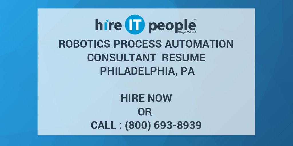 Robotics Process Automation Consultant Resume Philadelphia, PA