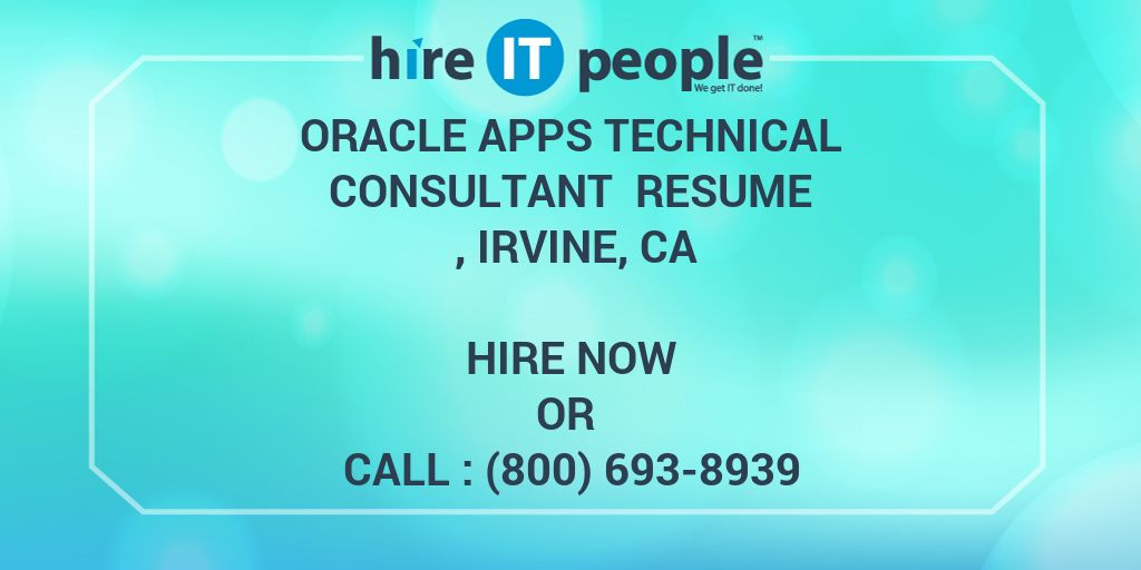 Oracle Apps Technical Consultant Resume , Irvine, CA - Hire IT