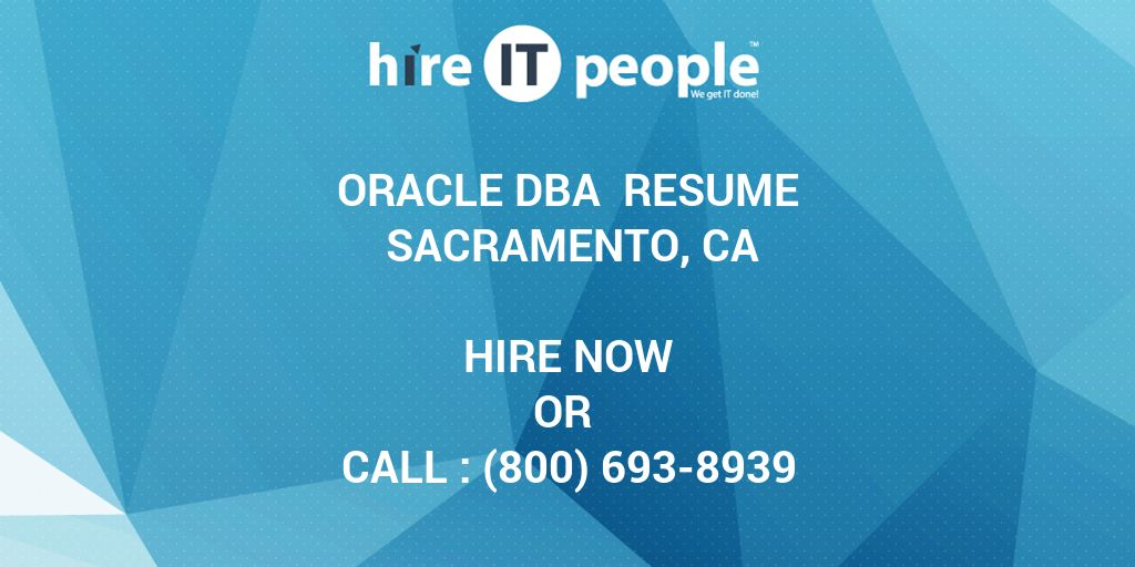 oracle dba resume sacramento ca hire it people we get it done