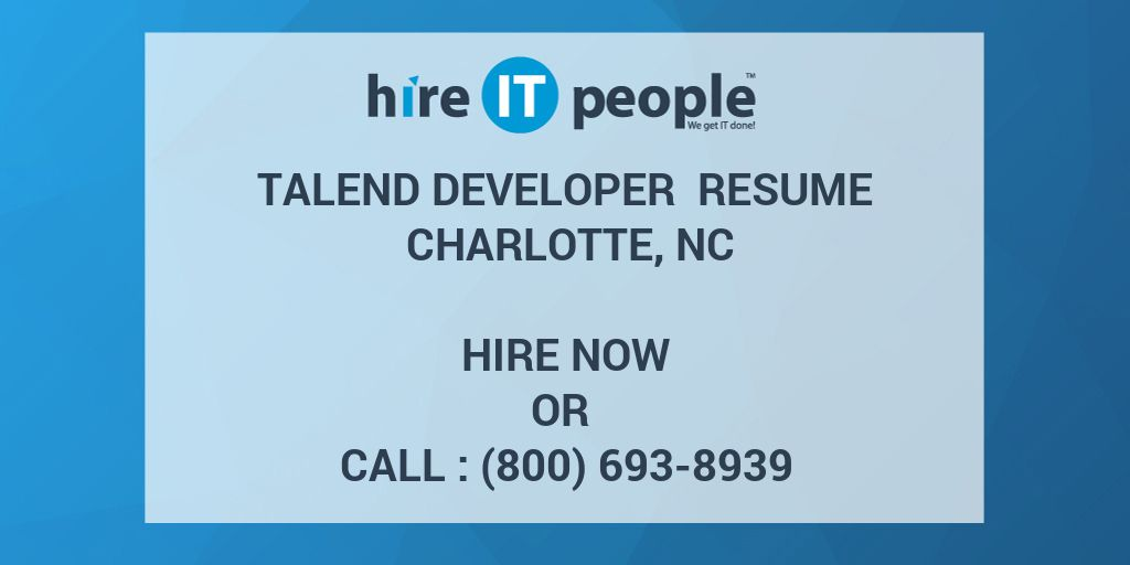 Talend Developer Resume Charlotte Nc Hire It People We Get It Done