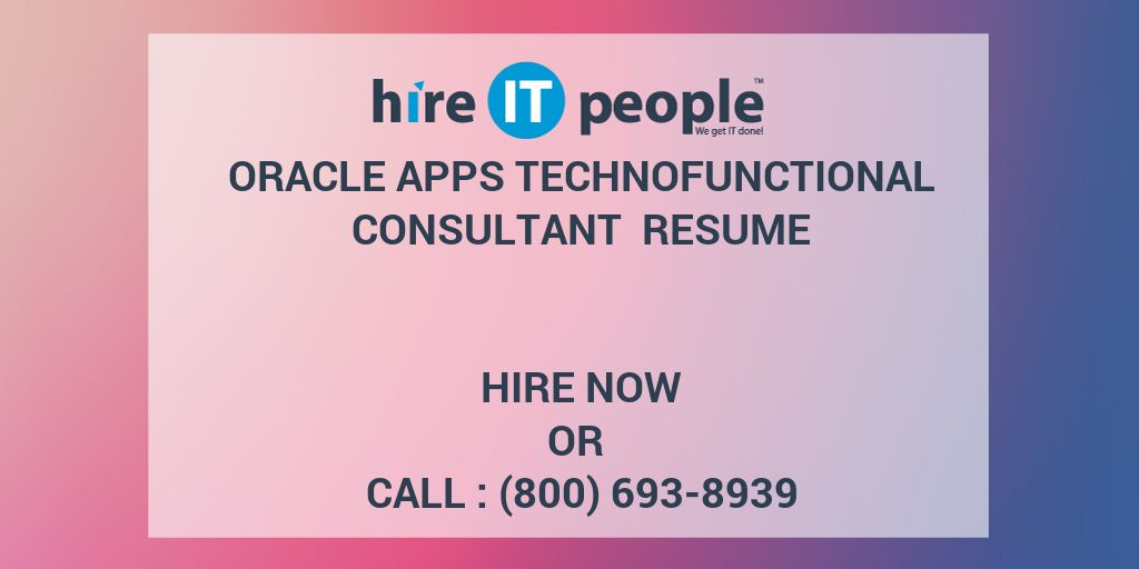 oracle apps technofunctional consultant resume hire it people