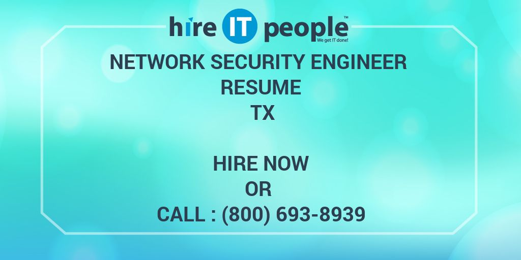 Network Security Engineer Resume TX - Hire IT People - We get IT done