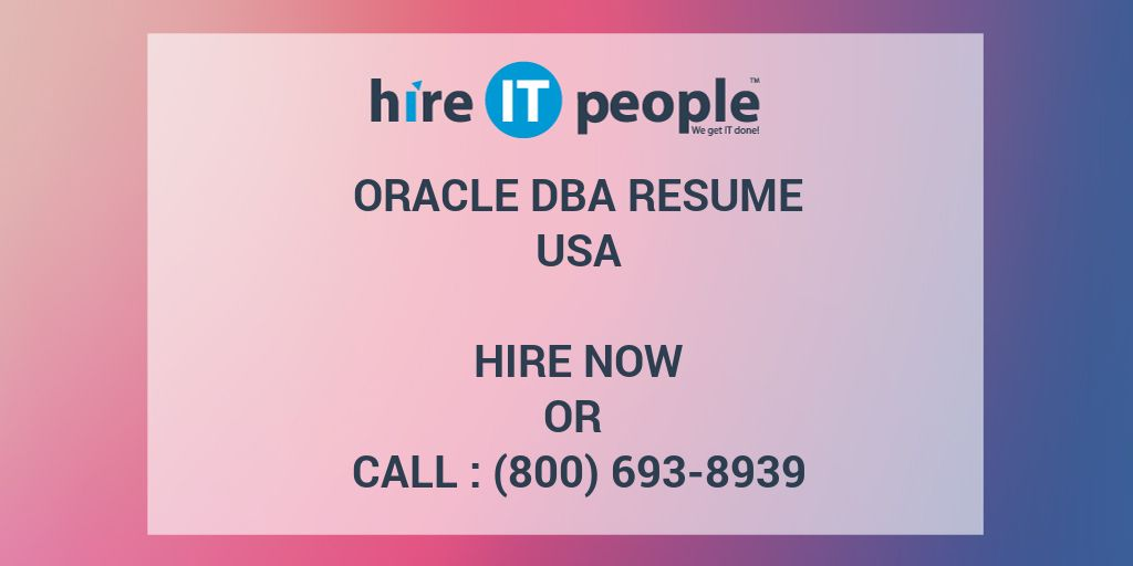 Oracle DBA Resume - Hire IT People - We get IT done