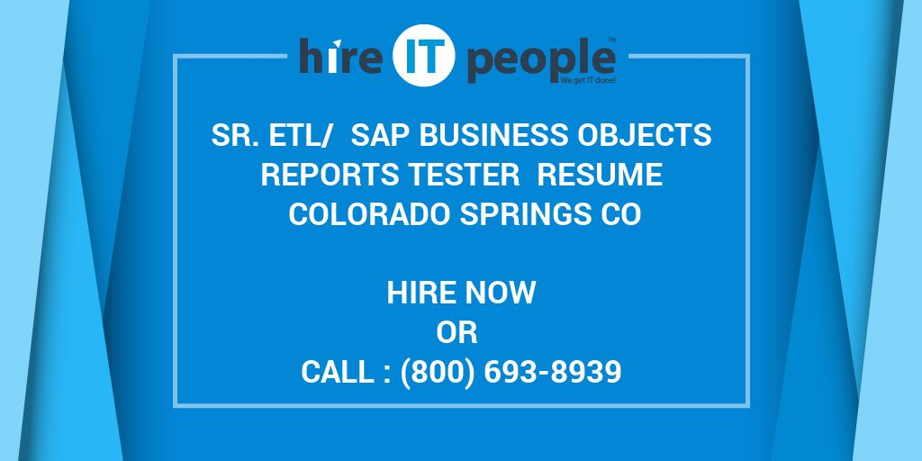 sr etl sap business objects reports tester resume colorado