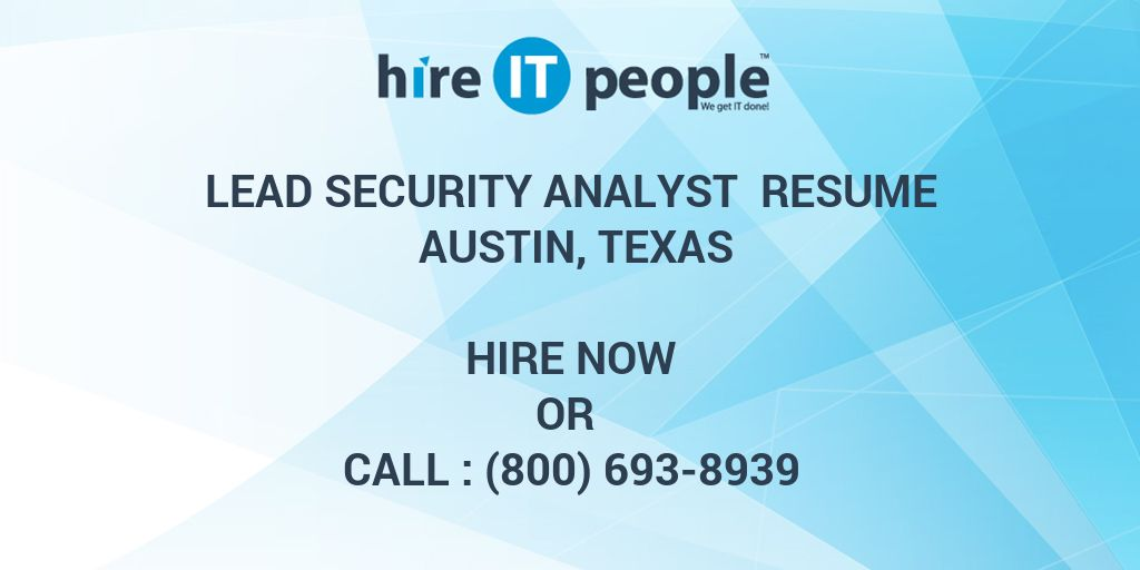 Lead Security Analyst Resume Austin, Texas - Hire IT People - We get ...