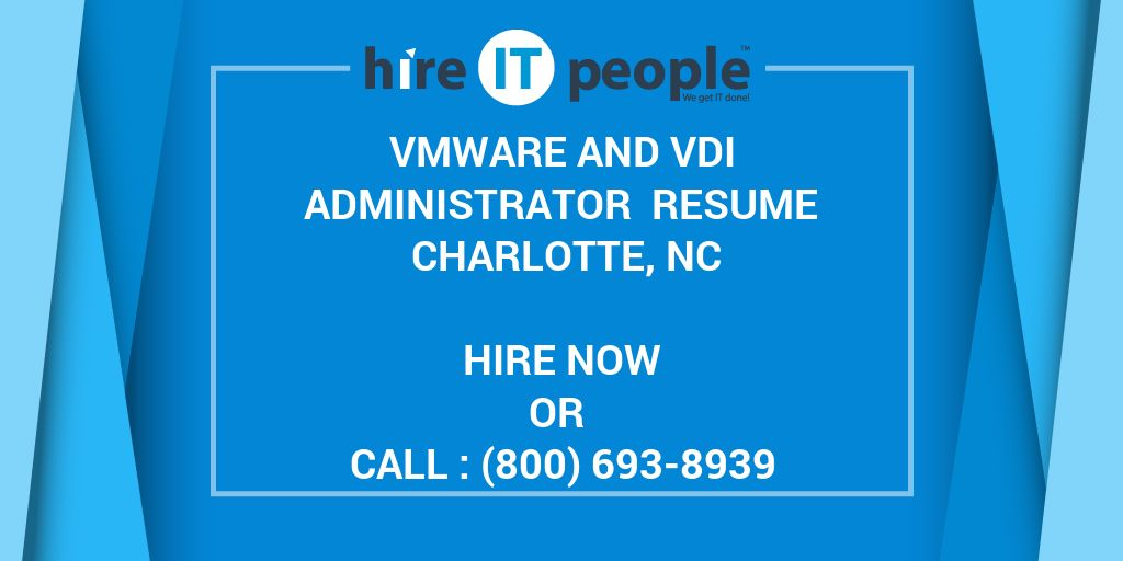 VMware and VDI Administrator Resume Charlotte, NC - Hire IT