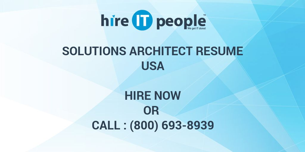 Solutions Architect Resume - Hire IT People - We get IT done