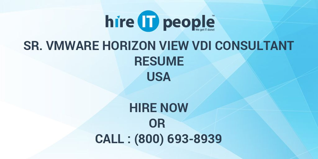 Sr  VMware Horizon View VDI Consultant Resume - Hire IT