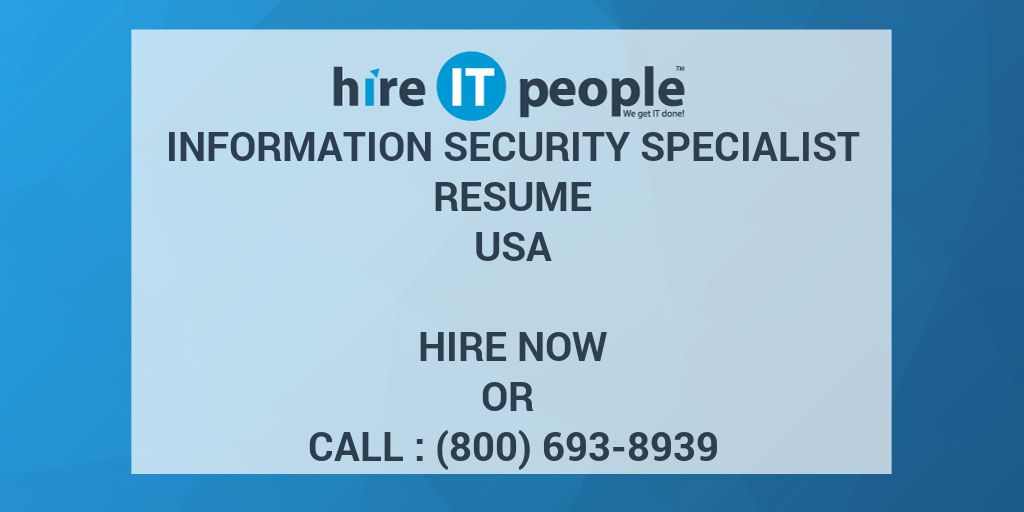 Information Security Specialist Resume - Hire IT People - We get IT done