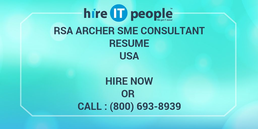 Rsa Archer Sme Consultant Resume Hire It People We Get It Done