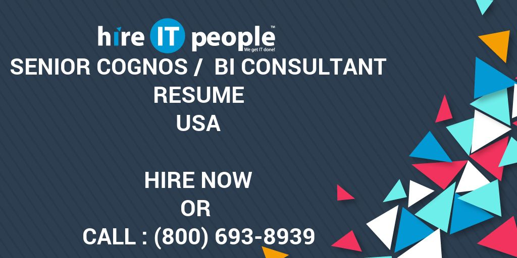 senior cognos bi consultant resume hire it people we get it done