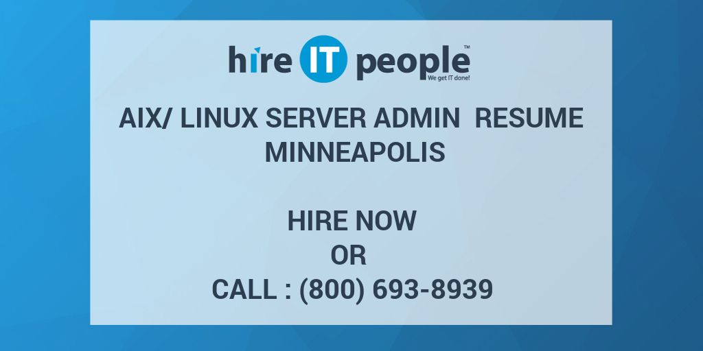 aix linux server admin resume minneapolis hire it people we get